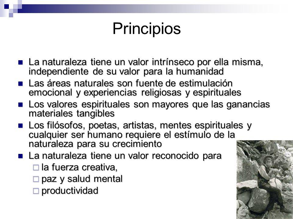 Principios La naturaleza tiene un valor intrínseco por ella misma, independiente de su valor para la humanidad.