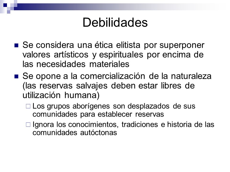 DebilidadesSe considera una ética elitista por superponer valores artísticos y espirituales por encima de las necesidades materiales.