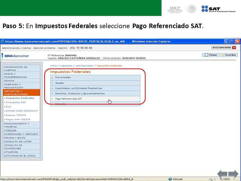 Paso 5: En Impuestos Federales seleccione Pago Referenciado SAT.