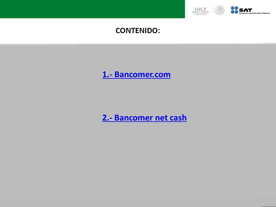 CONTENIDO: 1.- Bancomer.com 2.- Bancomer net cash