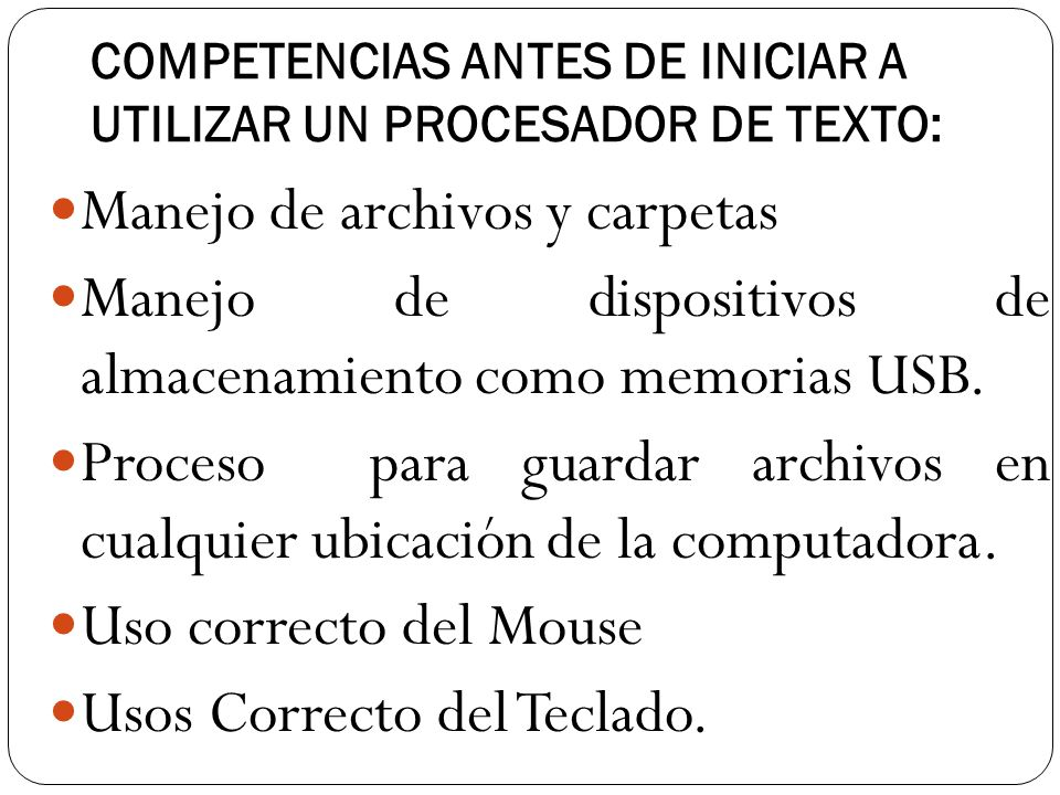 COMPETENCIAS ANTES DE INICIAR A UTILIZAR UN PROCESADOR DE TEXTO: