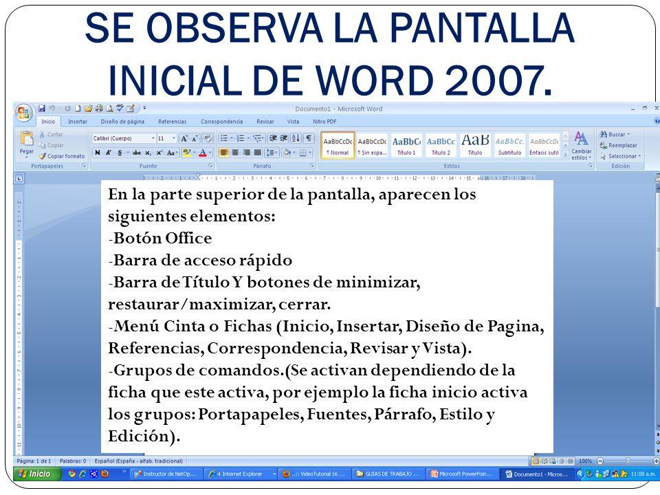 SE OBSERVA LA PANTALLA INICIAL DE WORD 2007.