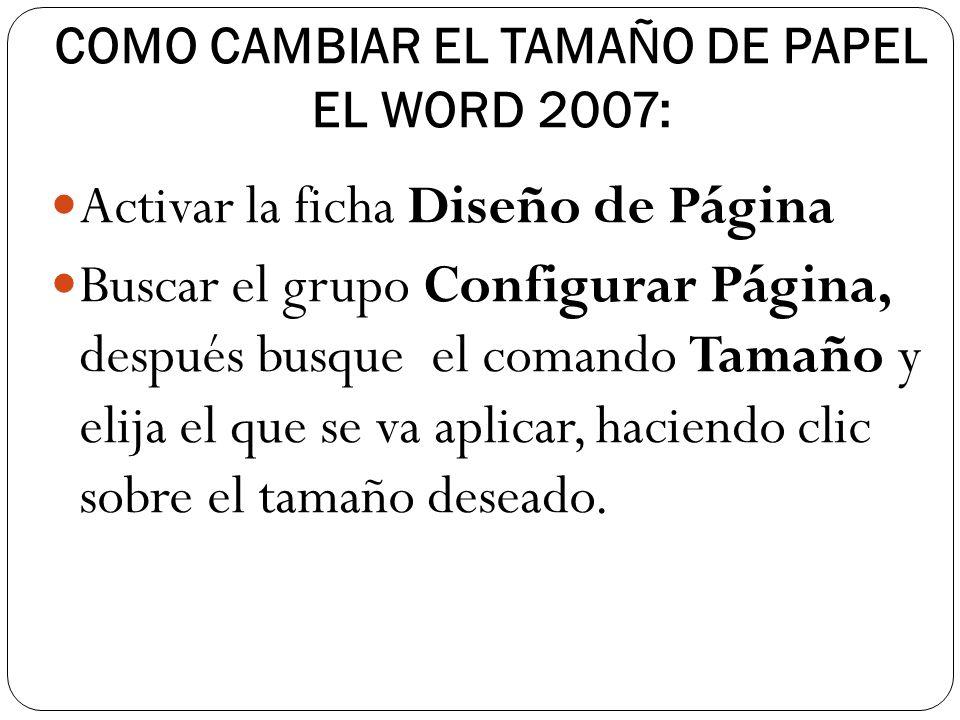 COMO CAMBIAR EL TAMAÑO DE PAPEL EL WORD 2007: