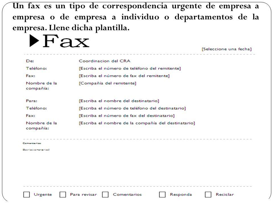 Un fax es un tipo de correspondencia urgente de empresa a empresa o de empresa a individuo o departamentos de la empresa.