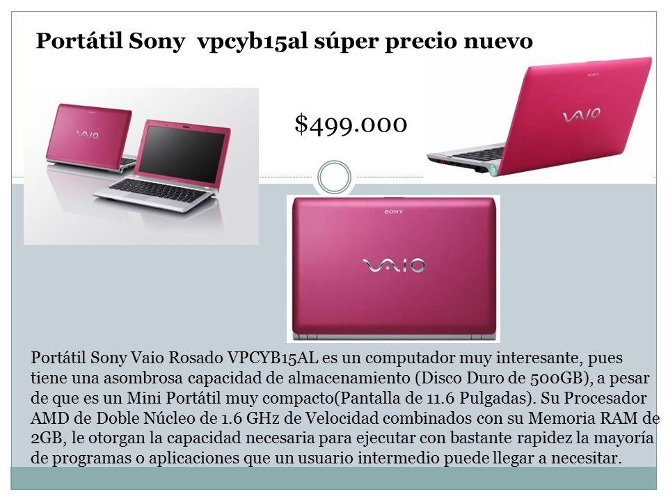 $499.000 Portátil Sony vpcyb15al súper precio nuevo