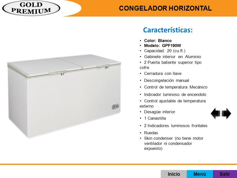Características: CONGELADOR HORIZONTAL Inicio Menú Salir Color: Blanco