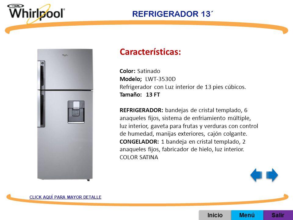Características: REFRIGERADOR 13´ Color: Satinado Modelo; LWT-3530D