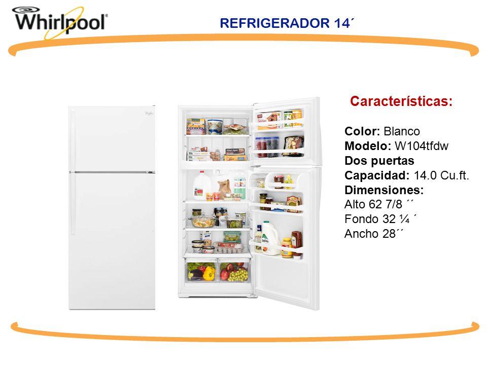 REFRIGERADOR 14´ Características: Color: Blanco Modelo: W104tfdw