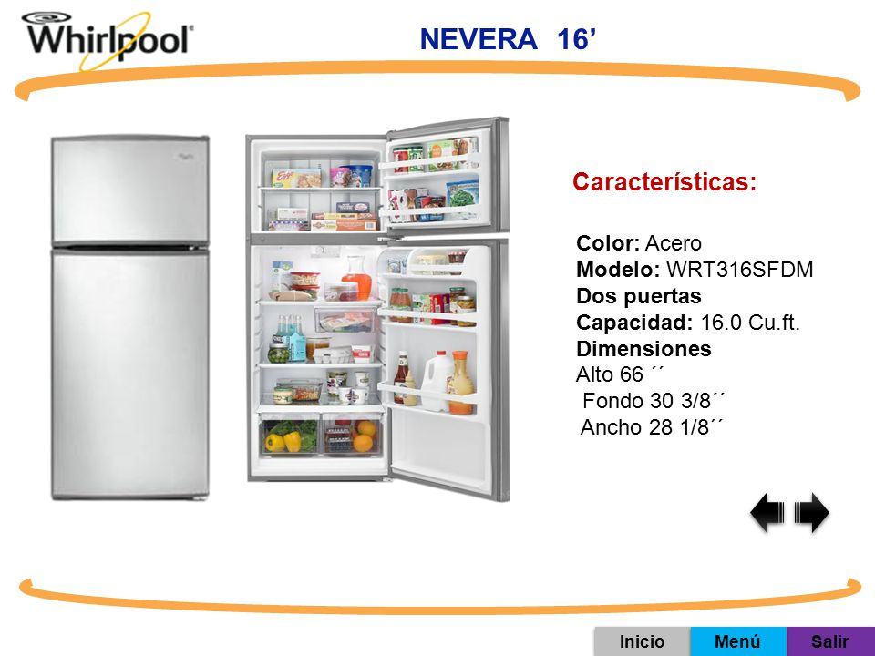 NEVERA 16' Características: Color: Acero Modelo: WRT316SFDM
