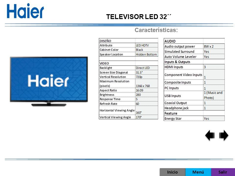 TELEVISOR LED 32´´ Características: Inicio Menú Salir