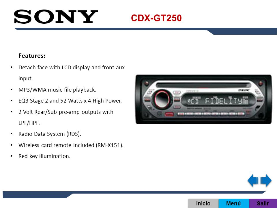 CDX-GT250 Features: Detach face with LCD display and front aux input.