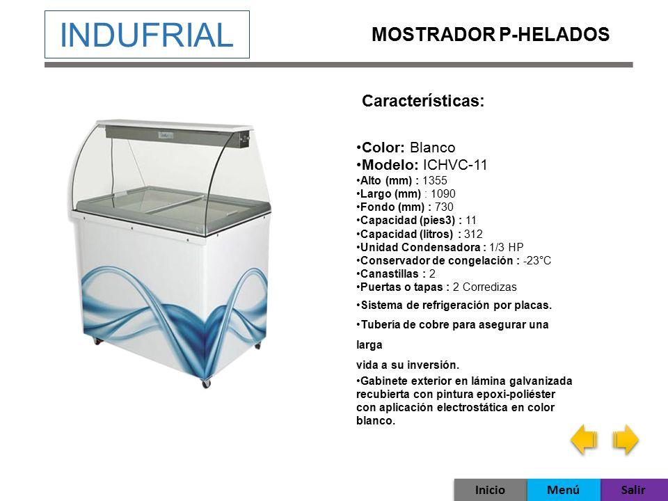INDUFRIAL MOSTRADOR P-HELADOS Características: Color: Blanco