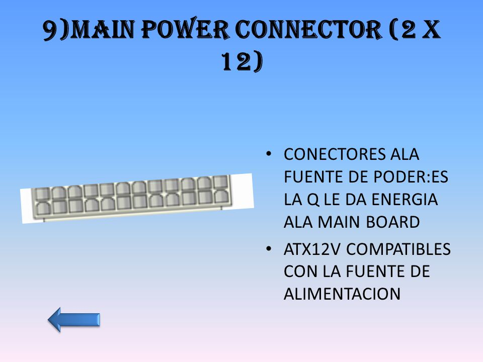 9)Main power connector (2 x 12)
