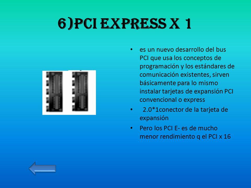 6)PCI Express x 1