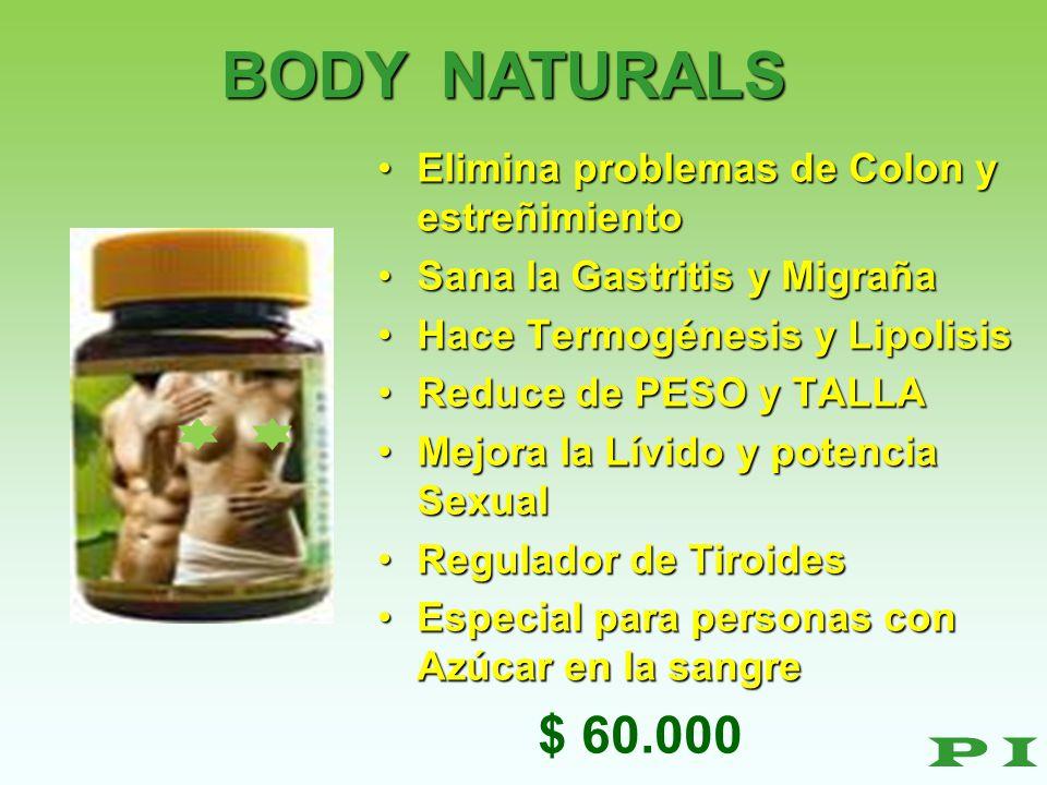 BODY NATURALS $ 60.000 P I Elimina problemas de Colon y estreñimiento