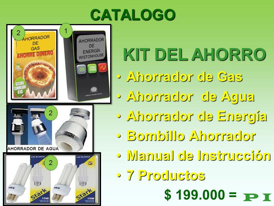 KIT DEL AHORRO CATALOGO Ahorrador de Gas Ahorrador de Agua