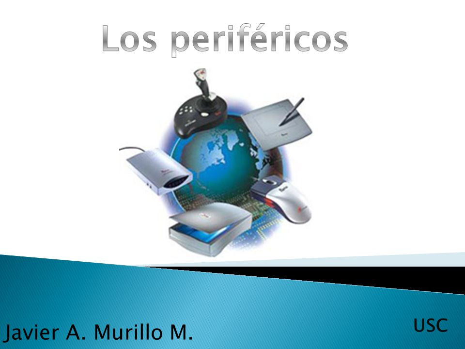 Los periféricos USC Javier A. Murillo M.