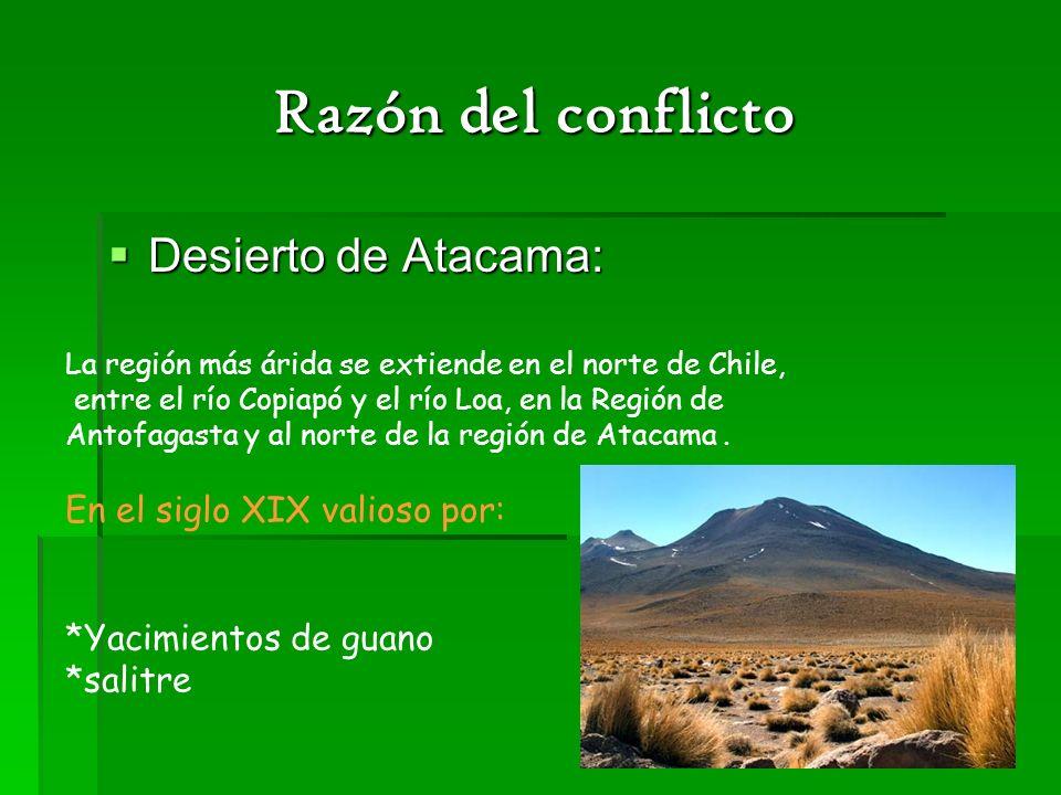 Razón del conflicto Desierto de Atacama: En el siglo XIX valioso por: