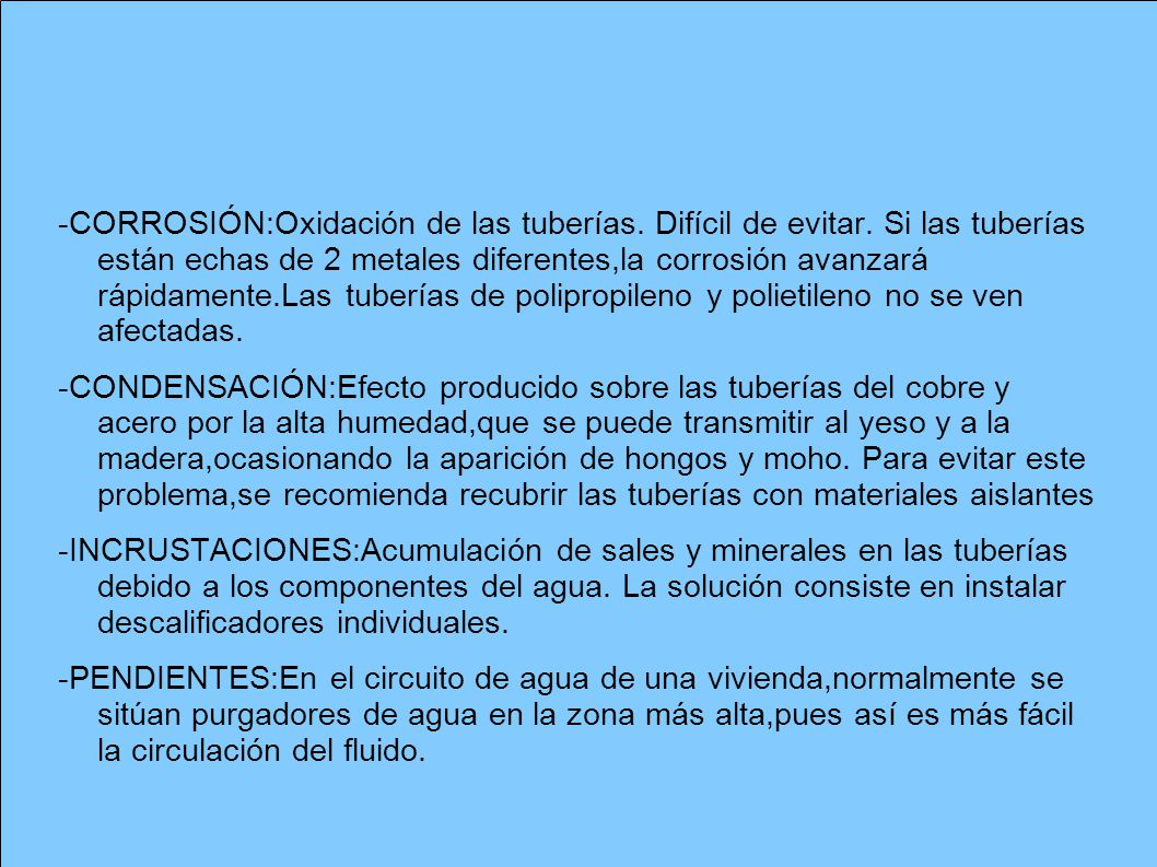 -CORROSIÓN:Oxidación de las tuberías. Difícil de evitar