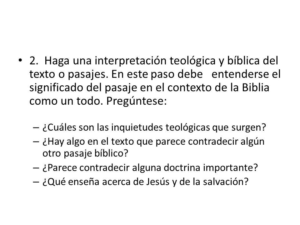2. Haga una interpretación teológica y bíblica del texto o pasajes