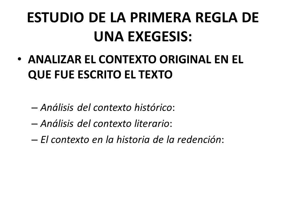 ESTUDIO DE LA PRIMERA REGLA DE UNA EXEGESIS: