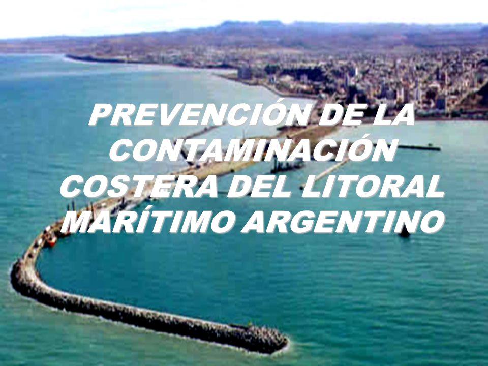 PREVENCIÓN DE LA CONTAMINACIÓN COSTERA DEL LITORAL MARÍTIMO ARGENTINO