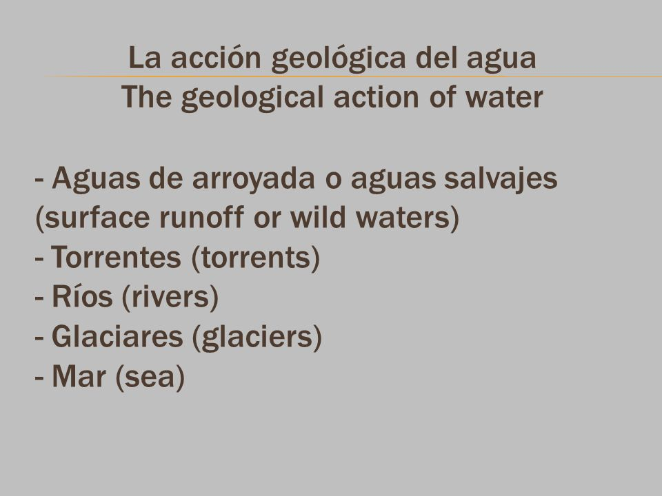 La acción geológica del agua The geological action of water