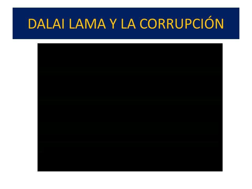 DALAI LAMA Y LA CORRUPCIÓN