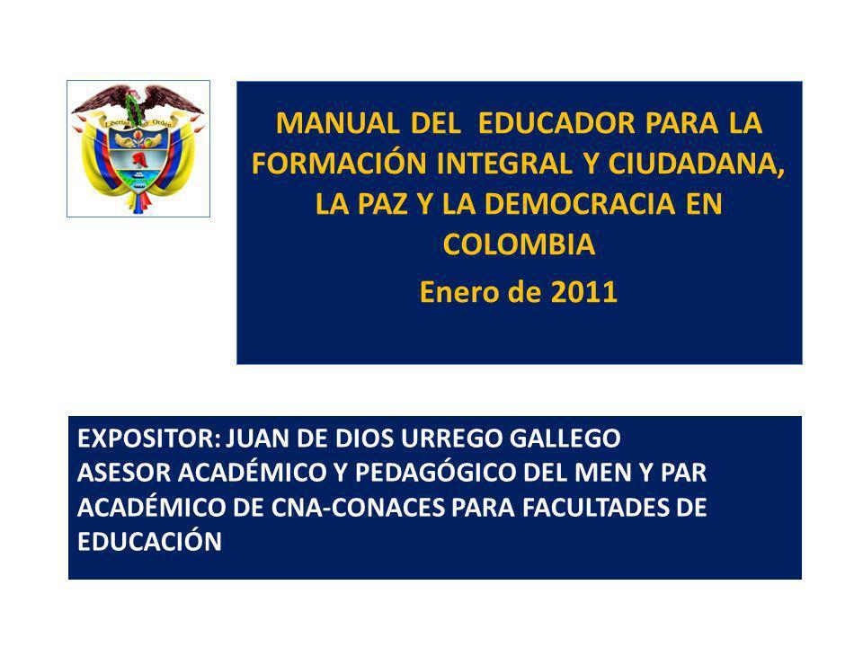MANUAL DEL EDUCADOR PARA LA FORMACIÓN INTEGRAL Y CIUDADANA, LA PAZ Y LA DEMOCRACIA EN COLOMBIA