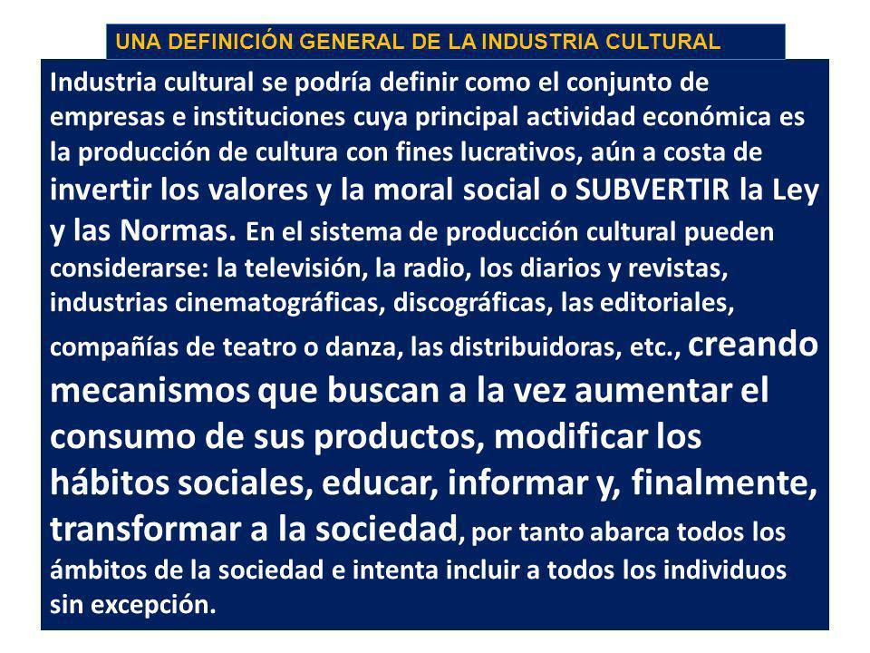 UNA DEFINICIÓN GENERAL DE LA INDUSTRIA CULTURAL