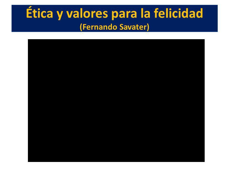 Ética y valores para la felicidad (Fernando Savater)