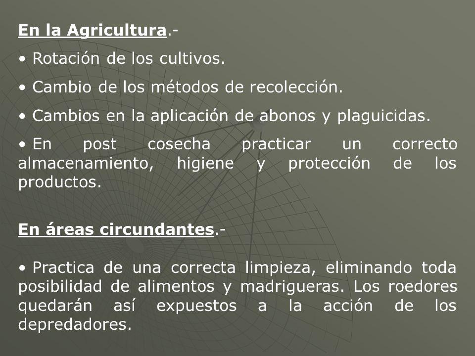 En la Agricultura.- Rotación de los cultivos. Cambio de los métodos de recolección. Cambios en la aplicación de abonos y plaguicidas.