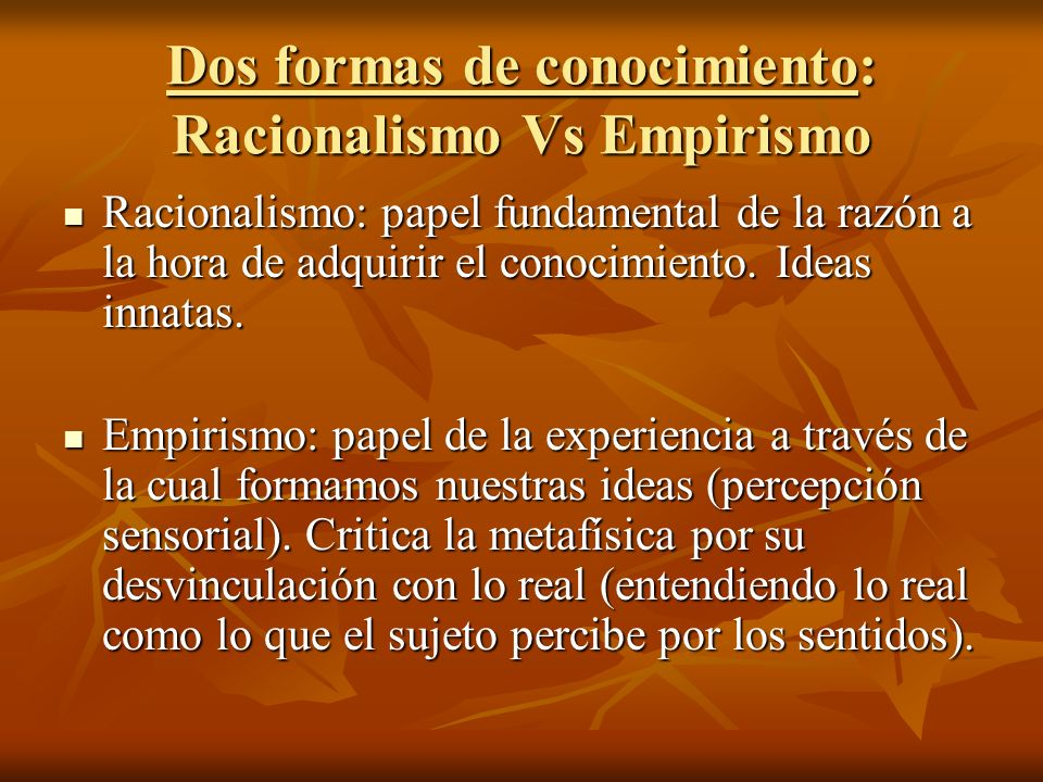 Dos formas de conocimiento: Racionalismo Vs Empirismo