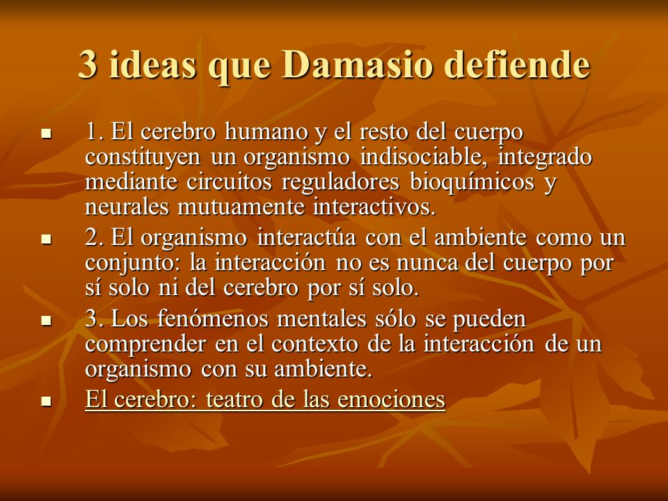 3 ideas que Damasio defiende