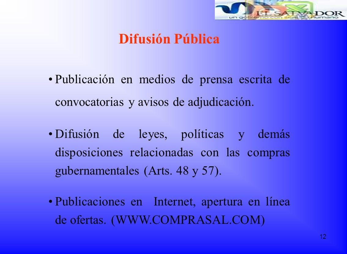 Difusión Pública Publicación en medios de prensa escrita de convocatorias y avisos de adjudicación.