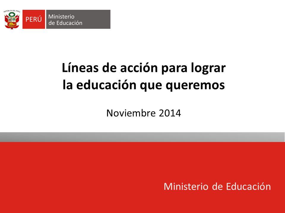 Líneas de acción para lograr la educación que queremos