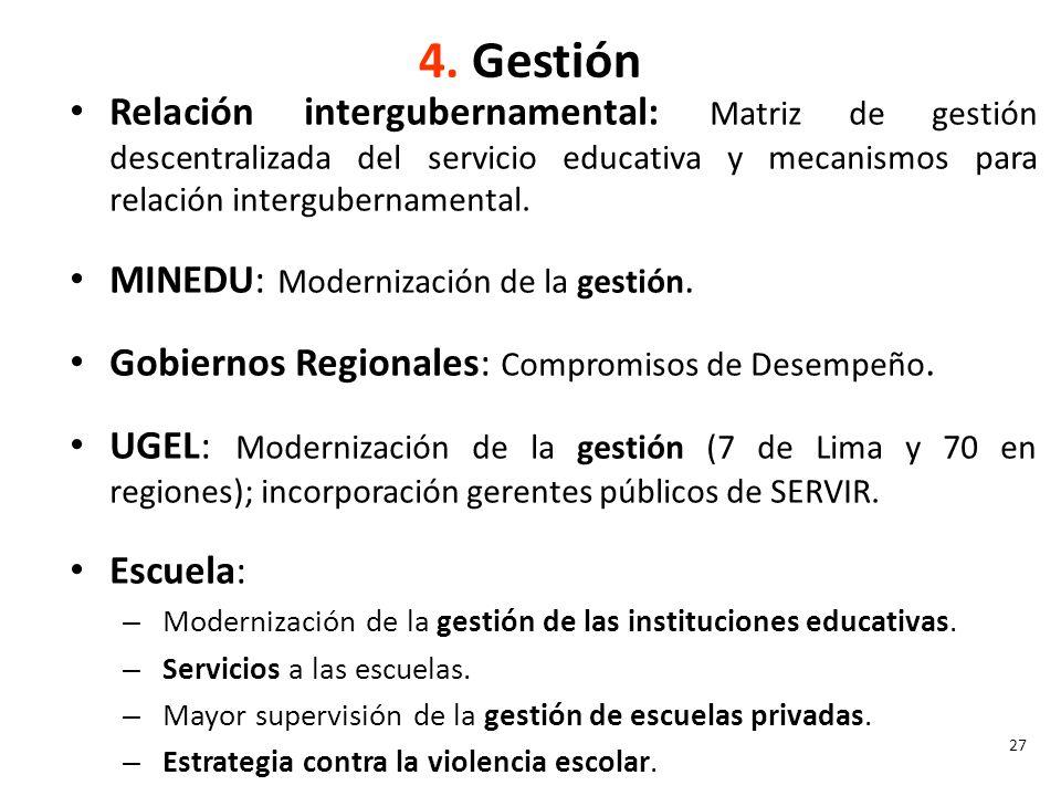 4. Gestión Relación intergubernamental: Matriz de gestión descentralizada del servicio educativa y mecanismos para relación intergubernamental.