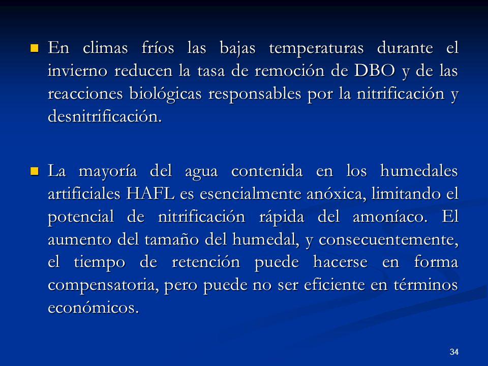 En climas fríos las bajas temperaturas durante el invierno reducen la tasa de remoción de DBO y de las reacciones biológicas responsables por la nitrificación y desnitrificación.