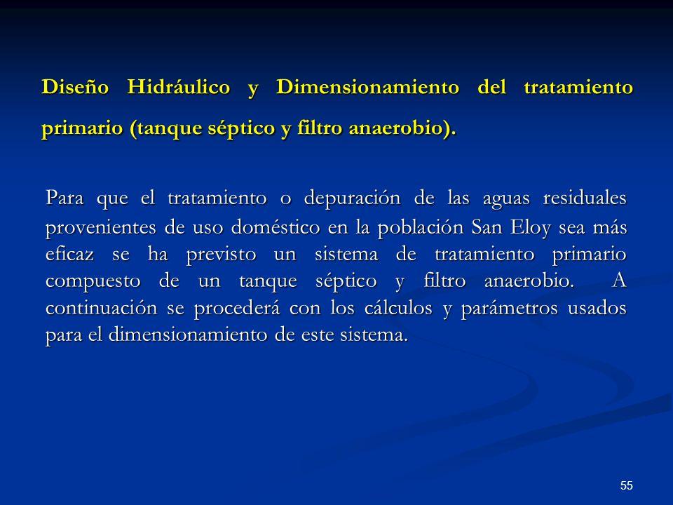 Diseño Hidráulico y Dimensionamiento del tratamiento primario (tanque séptico y filtro anaerobio).