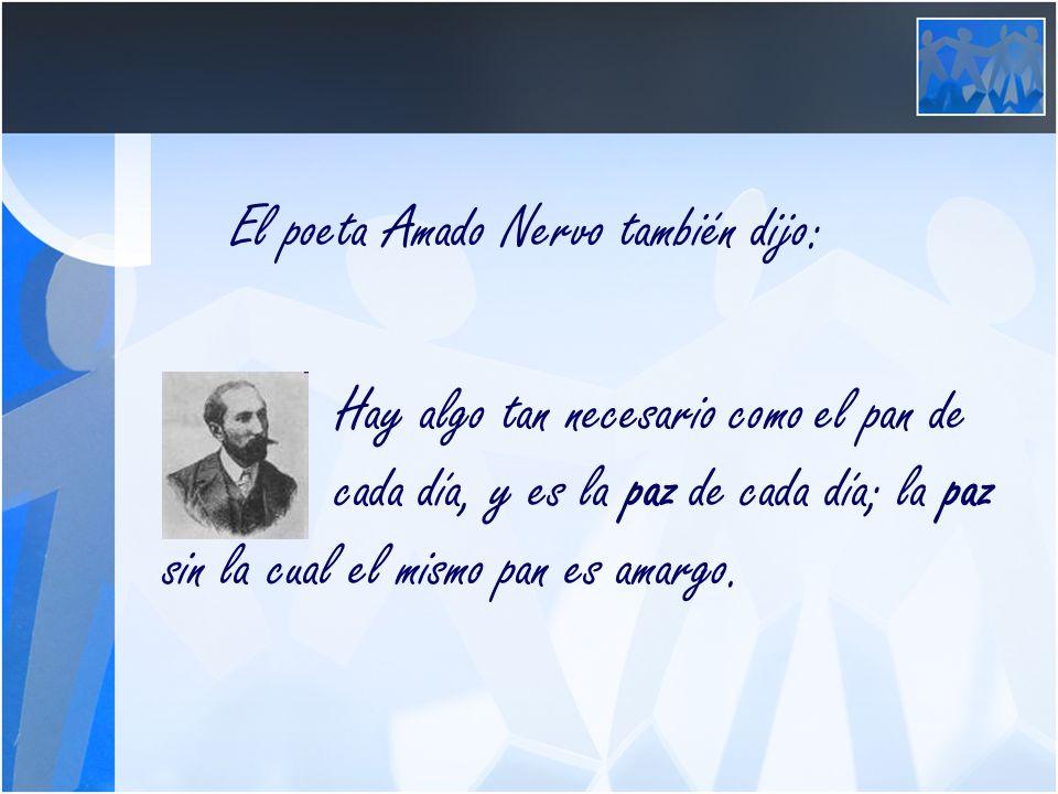 El poeta Amado Nervo también dijo:
