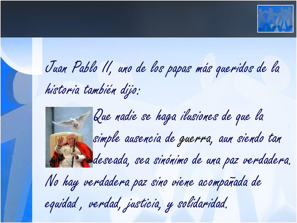 Juan Pablo II, uno de los papas más queridos de la historia también dijo: