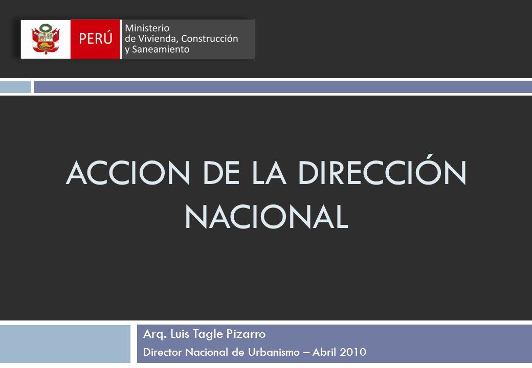 Arq. Luis Tagle Pizarro Director Nacional de Urbanismo – Abril 2010