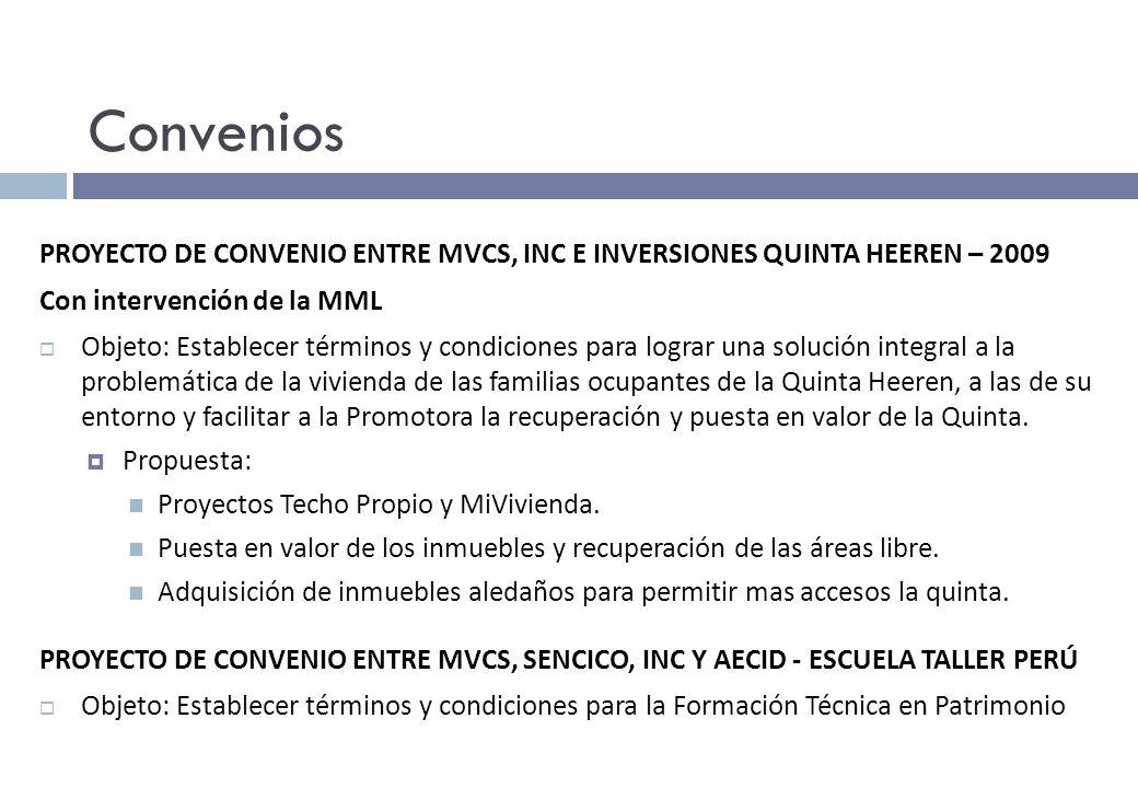 Convenios PROYECTO DE CONVENIO ENTRE MVCS, INC E INVERSIONES QUINTA HEEREN – 2009. Con intervención de la MML.
