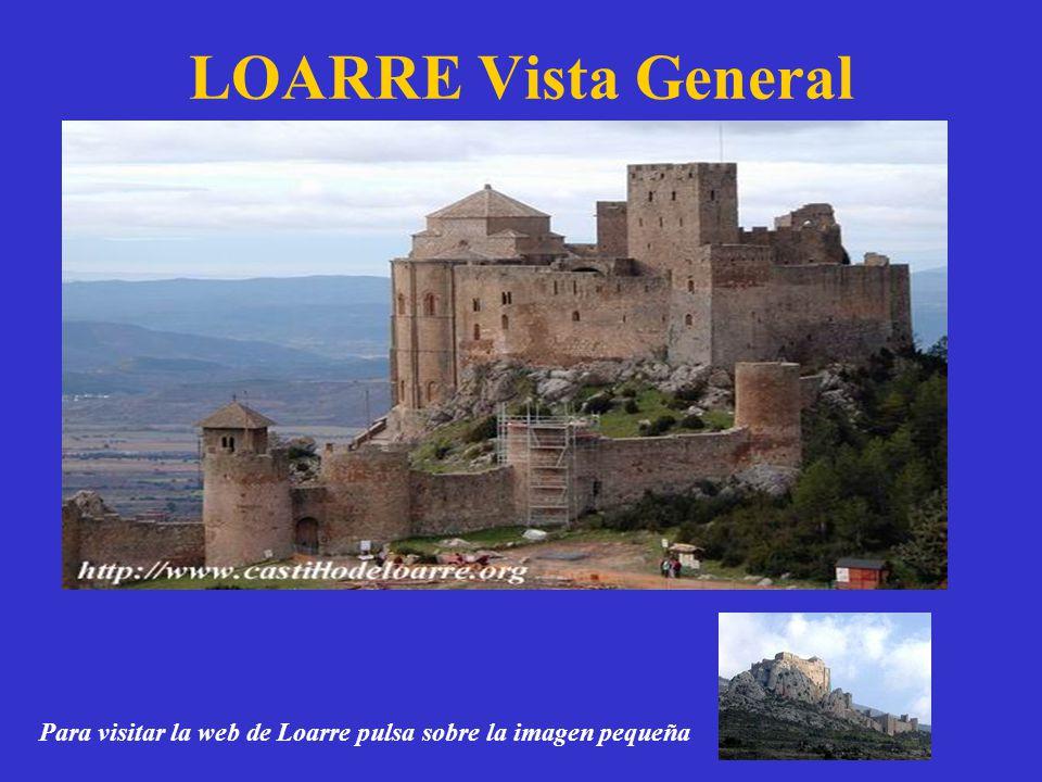 LOARRE Vista General Para visitar la web de Loarre pulsa sobre la imagen pequeña