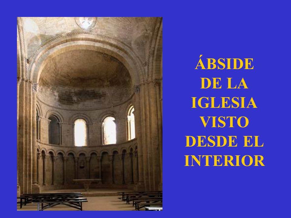 ÁBSIDE DE LA IGLESIA VISTO DESDE EL INTERIOR