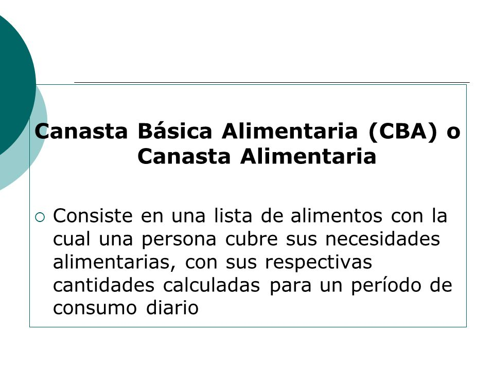 Canasta Básica Alimentaria (CBA) o Canasta Alimentaria
