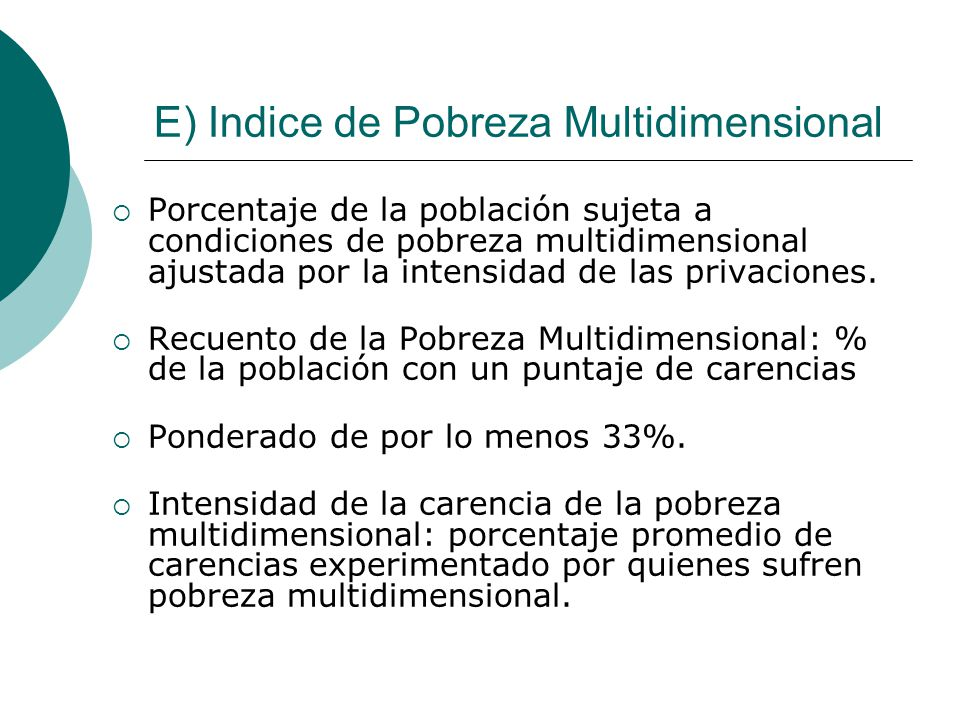 E) Indice de Pobreza Multidimensional