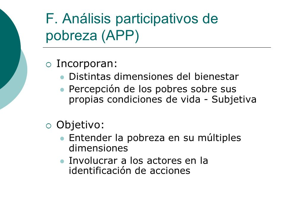 F. Análisis participativos de pobreza (APP)
