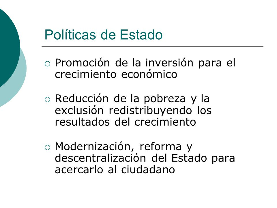 Políticas de Estado Promoción de la inversión para el crecimiento económico.