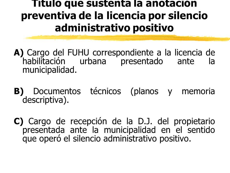 Título que sustenta la anotación preventiva de la licencia por silencio administrativo positivo
